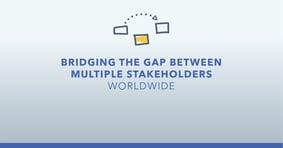 Bridging the Gap Between Multiple Stakeholders Worldwide - Featured Image