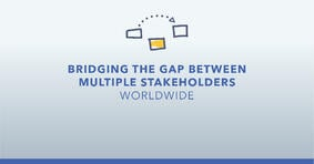 Bridging the Gap Between Multiple Stakeholders Worldwide - Featured Image