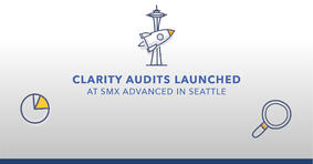 Clarity Audits Launched at SMX Advanced in Seattle. - Featured Image