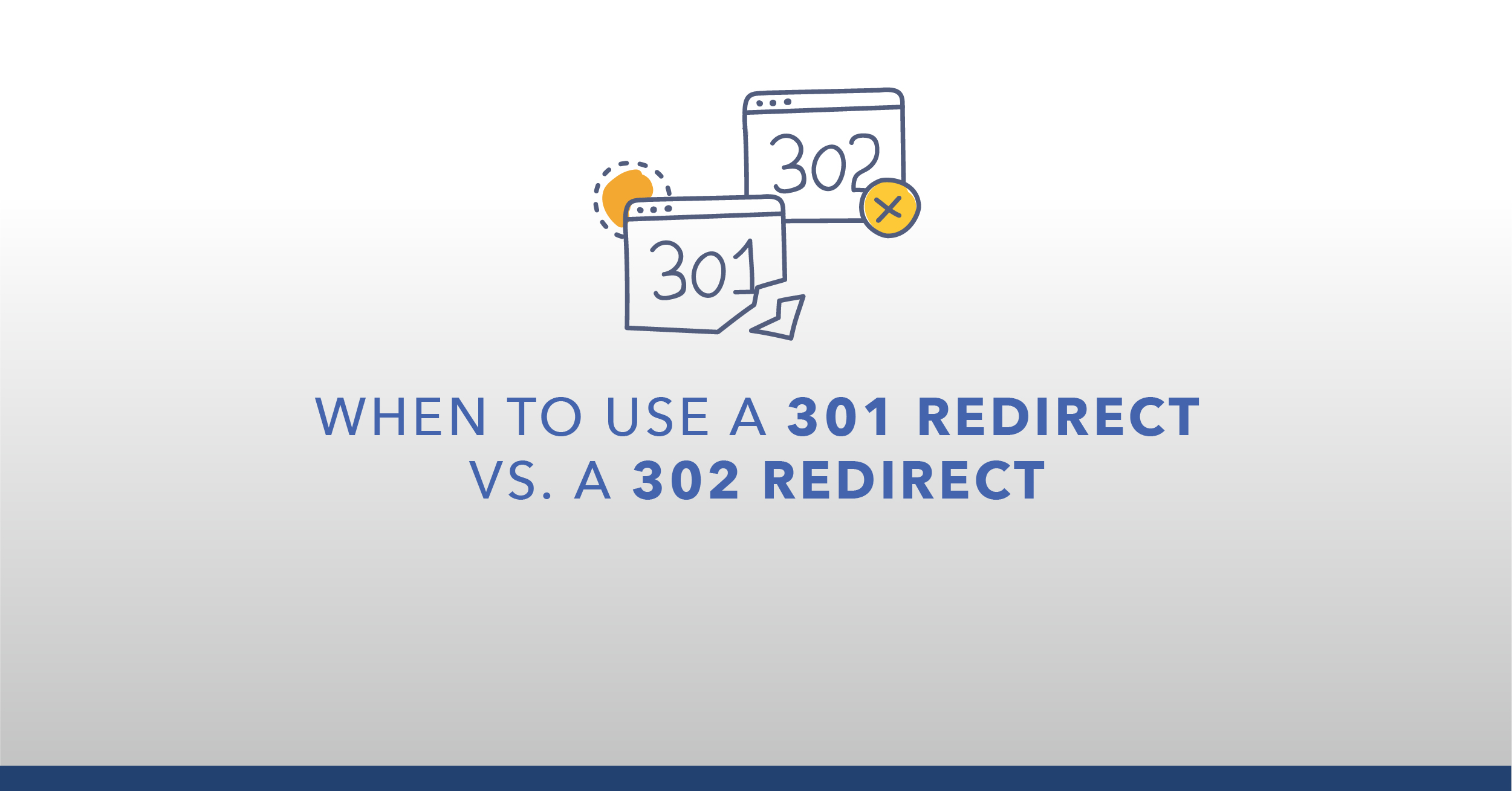 When to Use a 301 Redirect vs. 302 Redirect - Featured Image