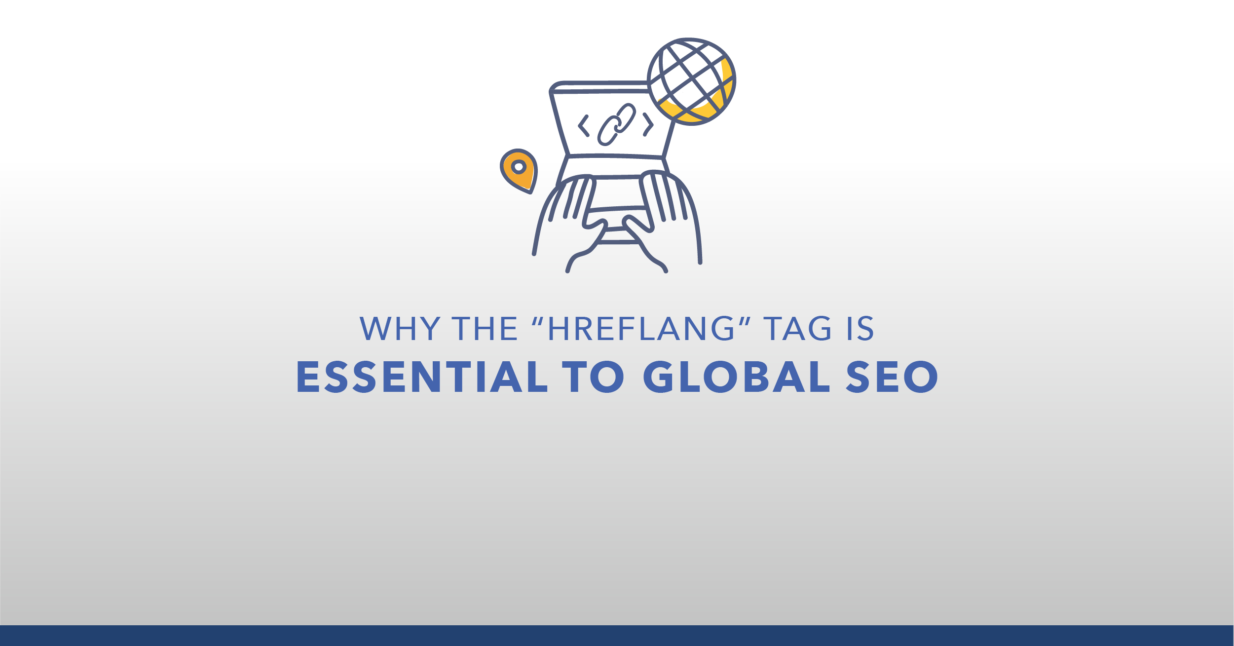 Why the Hreflang Tag is Essential to Global SEO - Featured Image