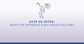 HTTP vs HTTPS: What's The Difference and Why Should You Care? - Featured Image
