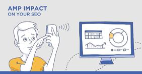 How to Assess the AMP Impact on Your SEO (and How to Improve It) - Featured Image