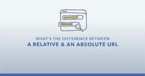 What is the difference between a relative and an absolute URL? - Featured Image