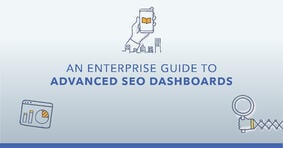 How to Gain Buy-In with an Enterprise SEO Dashboard - Featured Image