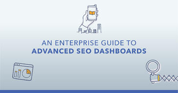 How to Gain Buy-In with an Enterprise SEO Dashboard