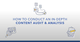 6 Steps to an In-Depth Content Audit That Will Ensure a Traffic Boost - Featured Image