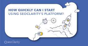 How Quickly Can I Get Started Using seoClarity? - Featured Image