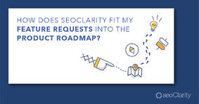 How Our Clients Drive Our Feature Roadmap - Featured Image