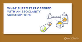 What Support is Offered with an seoClarity Subscription? - Featured Image