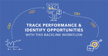 How to Track Backlink Performance and Identify Backlink Opportunities