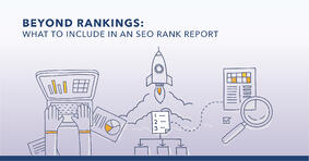 What to Include in Your SEO Rank Report (Hint: It's More Than Rank) - Featured Image