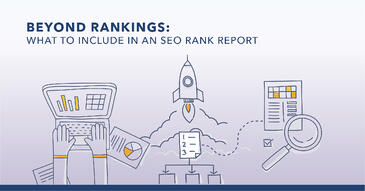 What to Include in Your SEO Rank Report (Hint: It's More Than Rank)