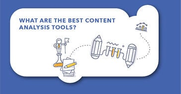 The 10 Best Content Analysis Tools to Check the Quality of Your Content