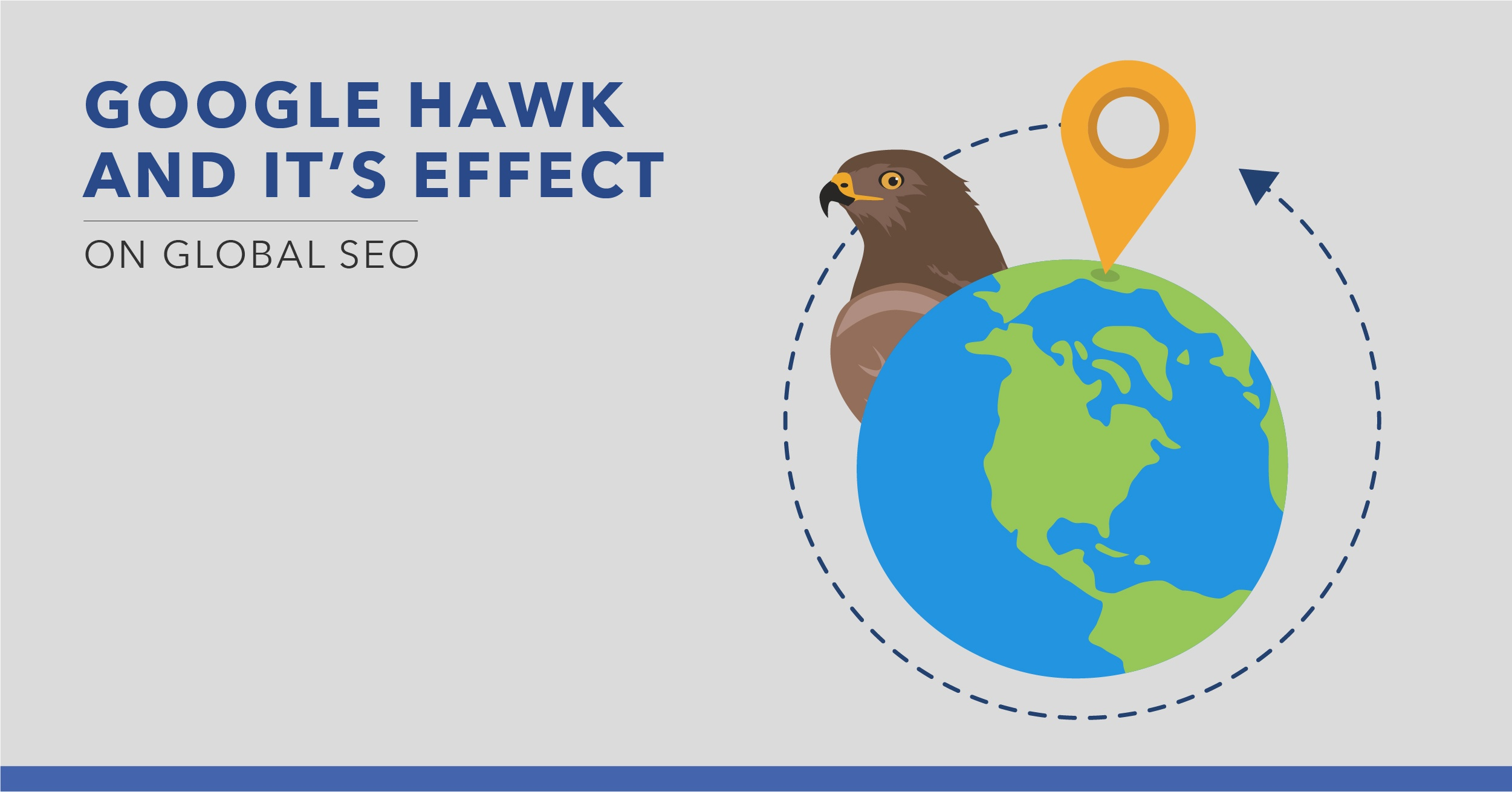 Google Hawk - What You Need to Know to Minimize Its Impact - Featured Image