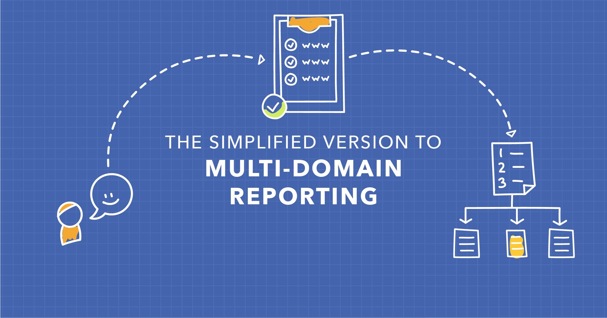 Blog Covers 05 MAY_BLOG_Multi-Domain Reporting