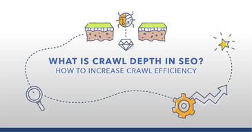 Crawl Depth in SEO: How to Increase Crawl Efficiency