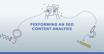 SEO Content Analysis: How to Evaluate New and Existing Content