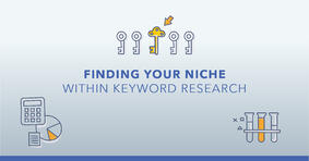 Niche Keyword Research: Choosing the Best Terms in a Low Search Volume Industry - Featured Image