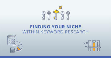 Niche Keyword Research: Choosing the Best Terms in a Low Search Volume Industry