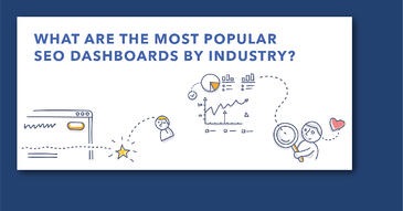 What Are the Most Popular SEO Dashboards by Industry?