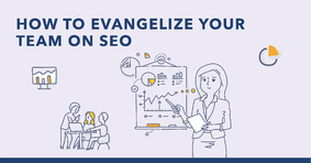 Why SEO? 3 Strategies to Evangelize Your Enterprise - Featured Image