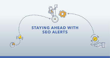 Don't Fall Behind: SEO Alerts Help Stay On Top of Website Changes