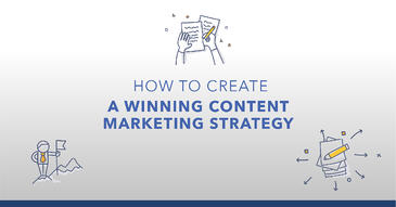 The Complete Guide to Creating a Content Marketing Strategy