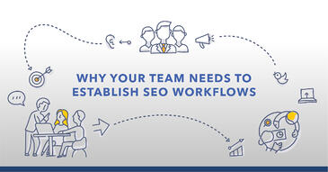 How to Create SEO Workflows for Consistent, Scalable Results