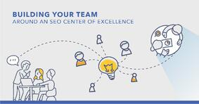 Building an SEO Center of Excellence: A Proven Approach to Simplify, Structure and Scale Your SEO - Featured Image