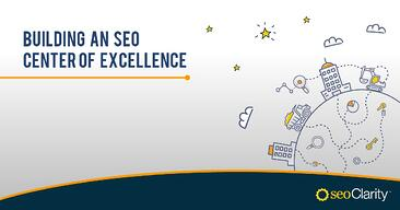 Building an SEO Center of Excellence