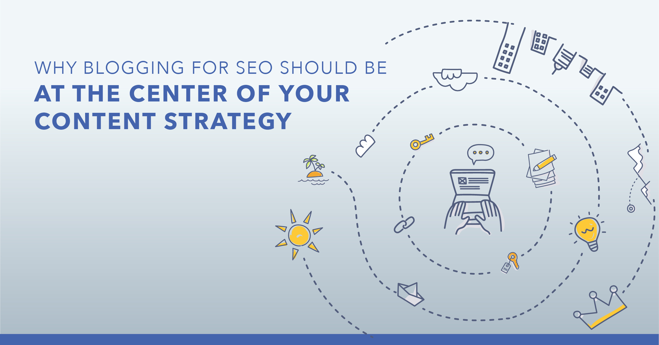 Why Your Blog Should Be Your SEO Strategy Centerpiece - Featured Image