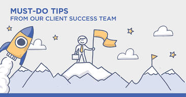 Most Requested Platform Tips from Our Client Success Team