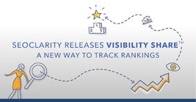seoClarity Releases Visibility Share™ as a New Way to Track Rankings - Featured Image