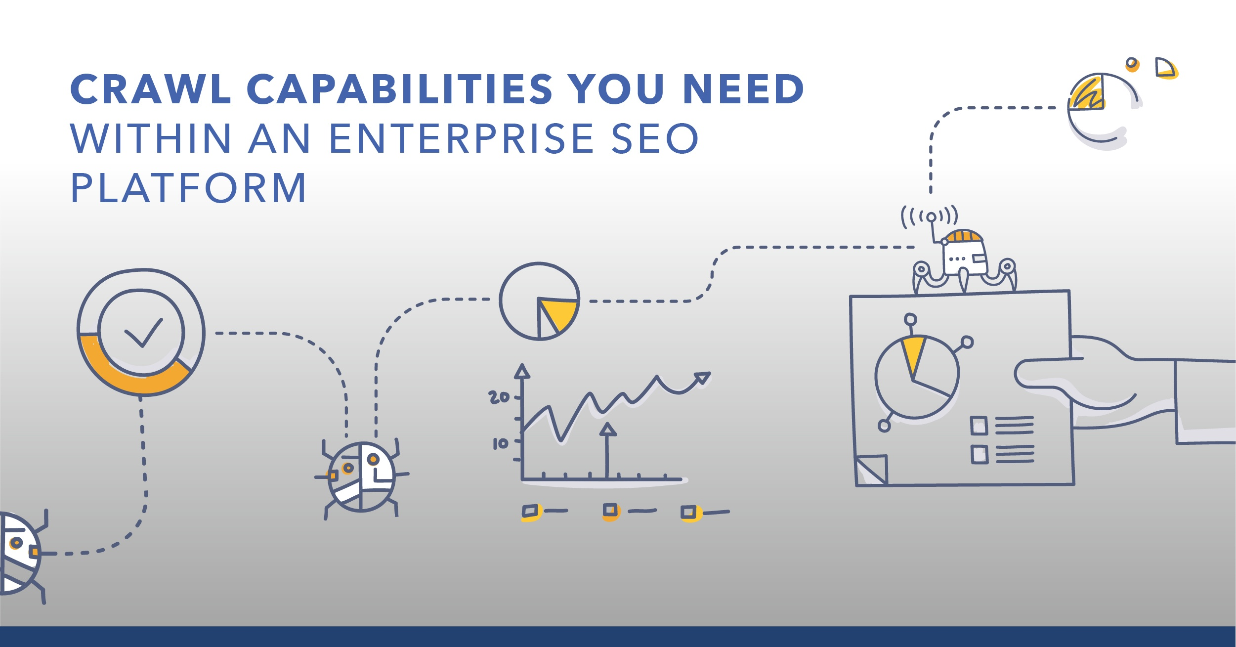 Crawl Capabilities You Need Within an Enterprise SEO Platform