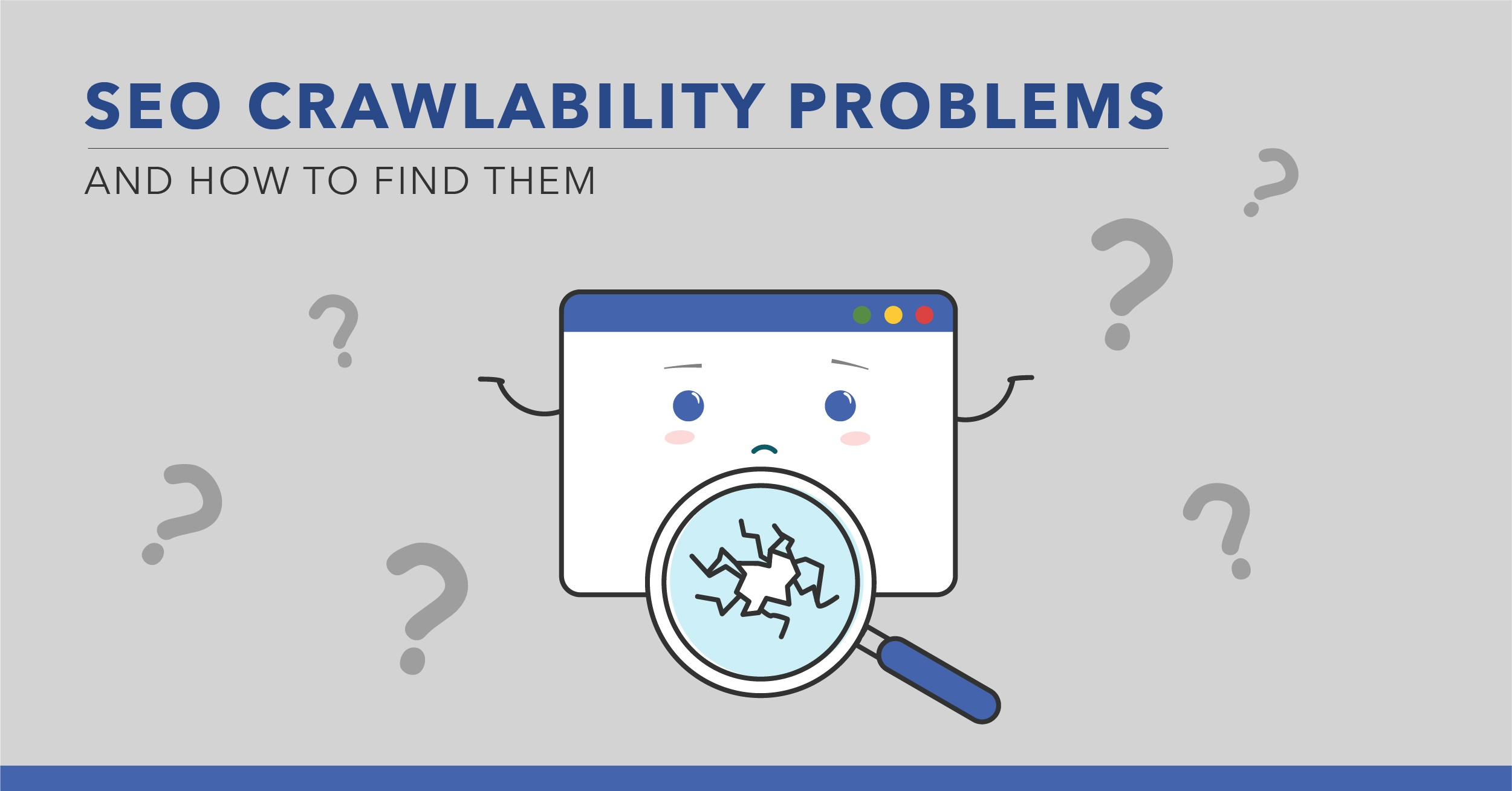 SEO Crawlability Problems and How to Find Them