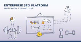 8 Must-Have Capabilities in an SEO Platform - Featured Image