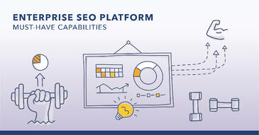 8 Must-Have Capabilities in an SEO Platform