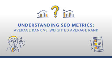 SEO Metrics: Why to Trust Weighted Average Rank Over Average Rank