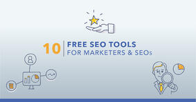 Top 10 Free SEO Tools and Why You Should Use Them - Featured Image