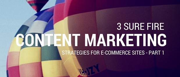 3 Sure-fire Content Marketing Strategies for E-commerce Websites – Part 1 Site Taxonomy - Featured Image