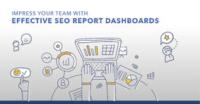 Highlight Your Wins With Custom SEO Dashboards - Examples Included! - Featured Image