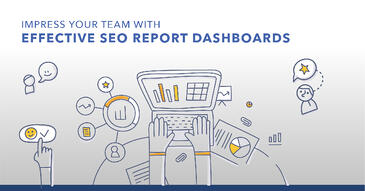 Highlight Your Wins With Custom SEO Dashboards - Examples Included!