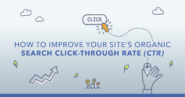 How to Improve Your Site's Organic Search Click-Through Rate (CTR)