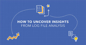 How to Find SEO Insights From Log File Analysis