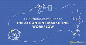 A Lightning-Fast Guide to the AI Content Marketing Workflow - Featured Image
