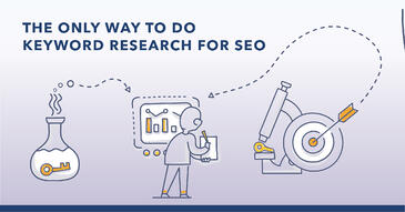 The Ultimate Guide to Keyword Research: Leveraging the Right Data and Insights to Drive Growth
