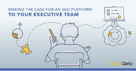 Work Smarter: How to Make the Case for an SEO Platform to Your Executive Team - Featured Image