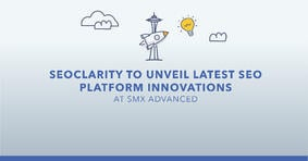 seoClarity to Unveil Latest SEO Platform Innovations at SMX Advanced - Featured Image
