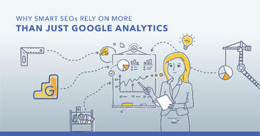 Going Above & Beyond Google Analytics in the Quest for Search Visibility